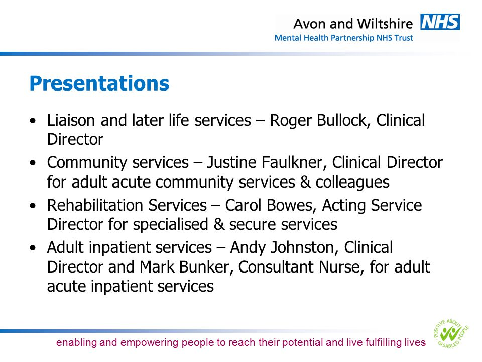 Presentations Liaison and later life services – Roger Bullock, Clinical Director.