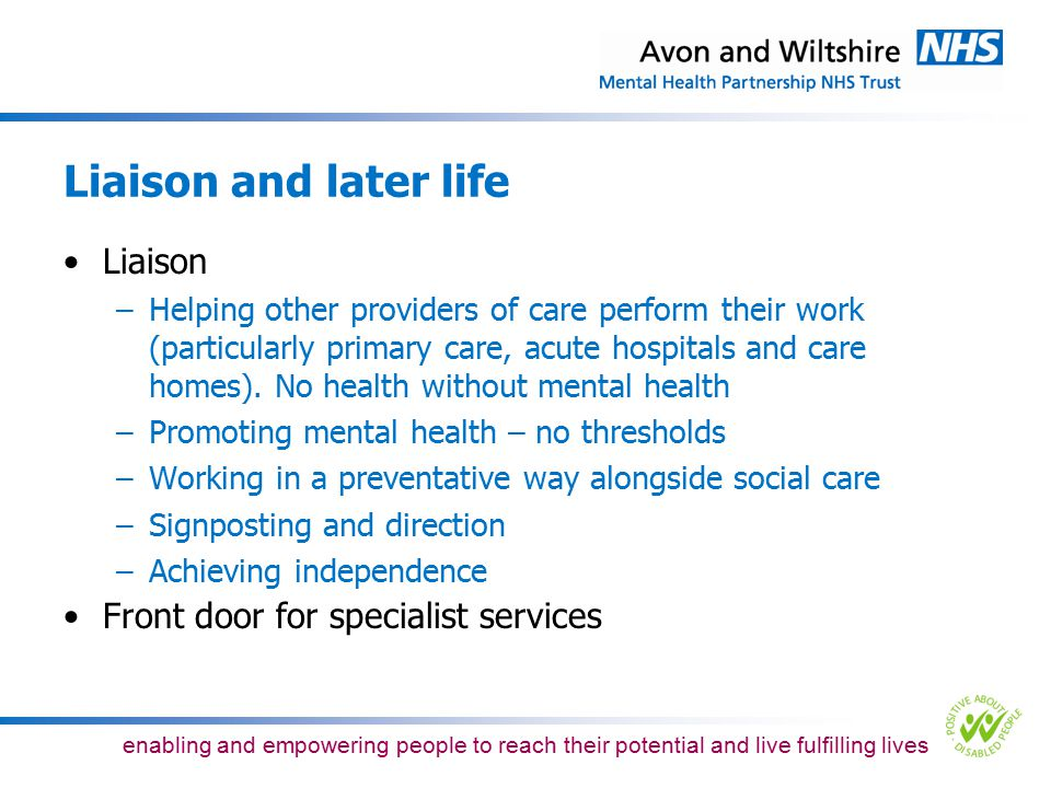 Liaison and later life Liaison Front door for specialist services