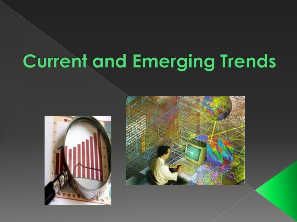 Current and Emerging Trends