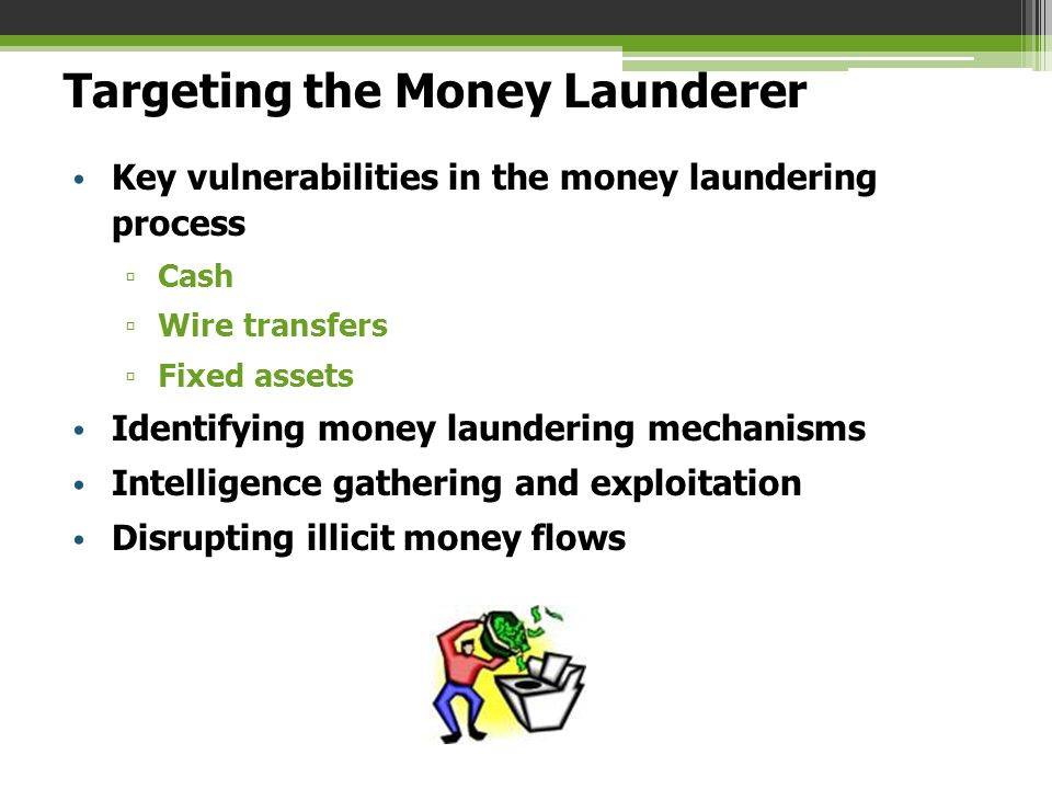 Targeting the Money Launderer
