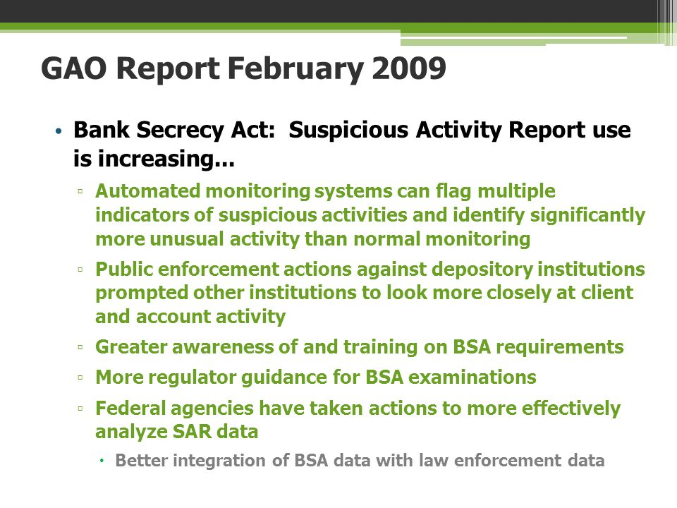 GAO Report February 2009 Bank Secrecy Act: Suspicious Activity Report use is increasing...