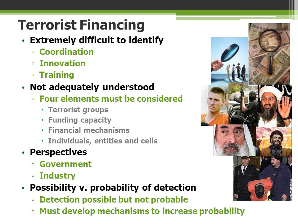 Terrorist Financing Extremely difficult to identify