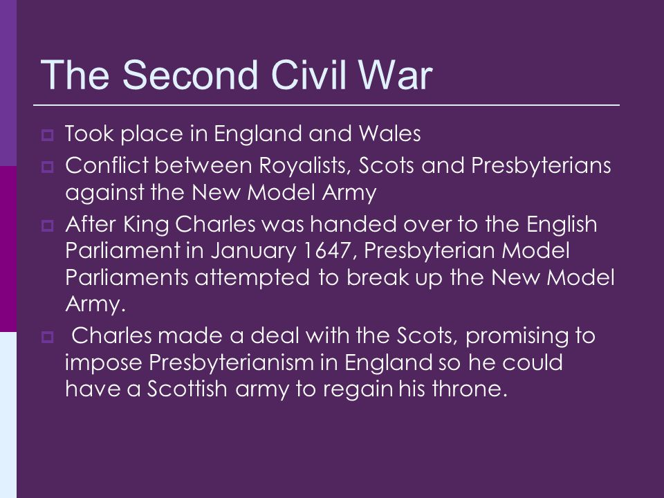 The Second Civil War Took place in England and Wales