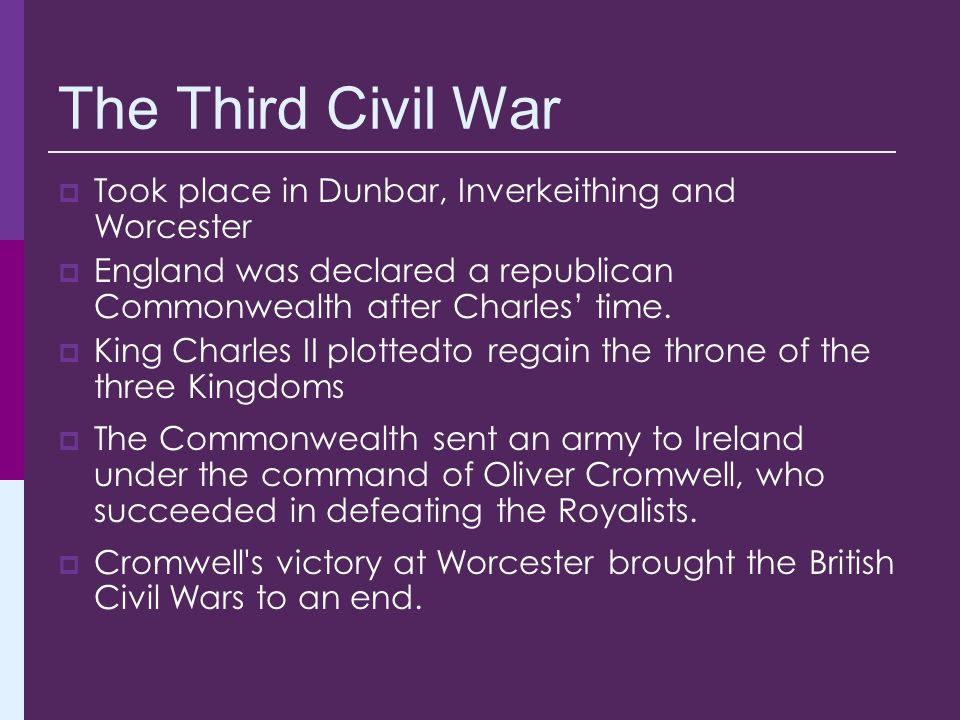 The Third Civil War Took place in Dunbar, Inverkeithing and Worcester