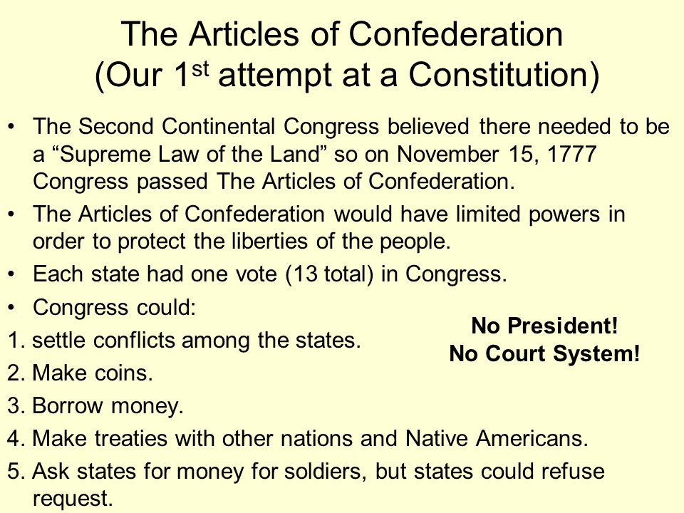 The Articles of Confederation (Our 1st attempt at a Constitution)