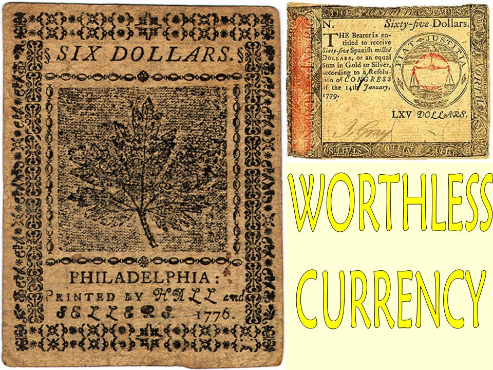 WORTHLESS CURRENCY
