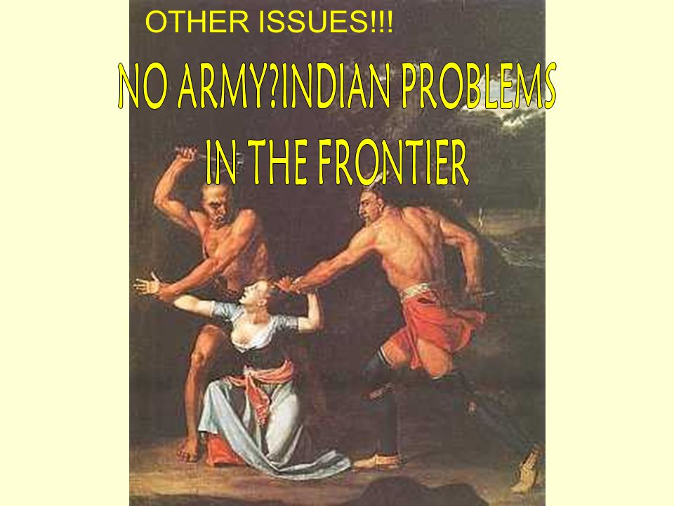 NO ARMY INDIAN PROBLEMS