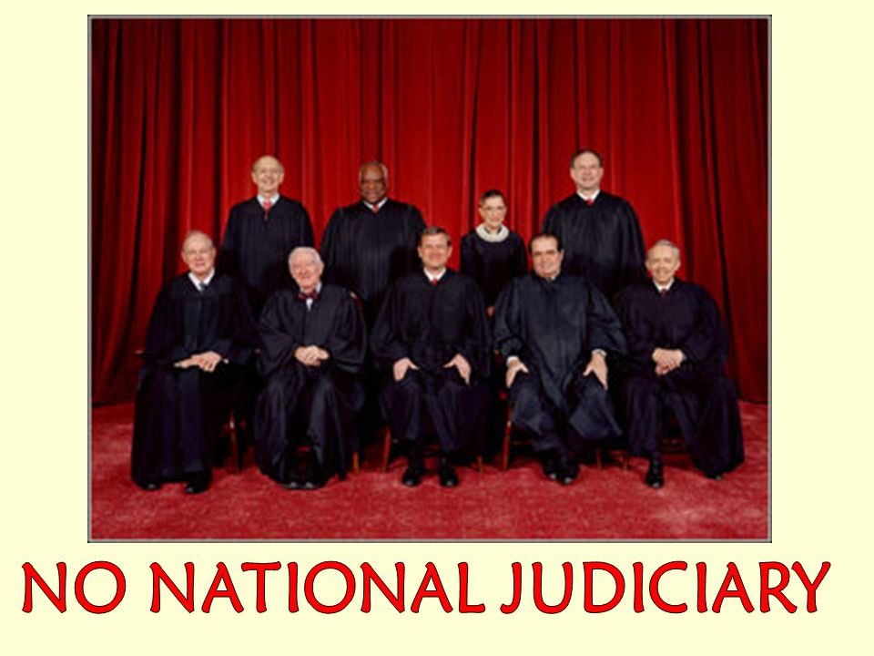 NO NATIONAL JUDICIARY