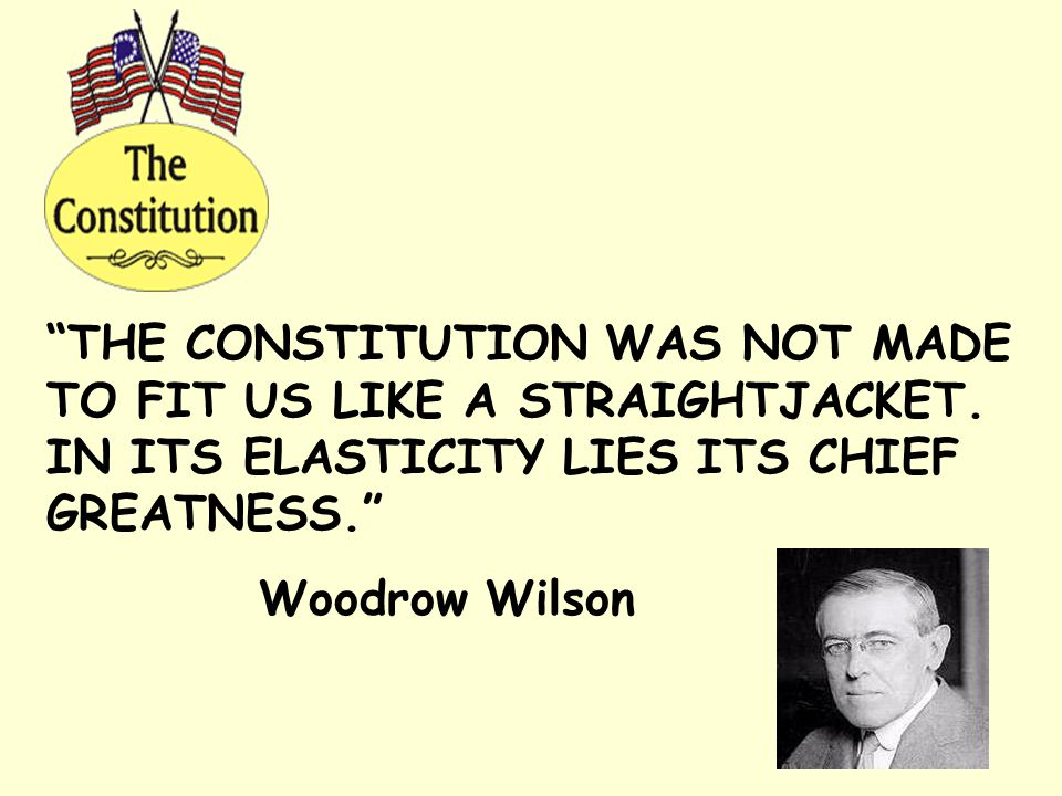 THE CONSTITUTION WAS NOT MADE TO FIT US LIKE A STRAIGHTJACKET