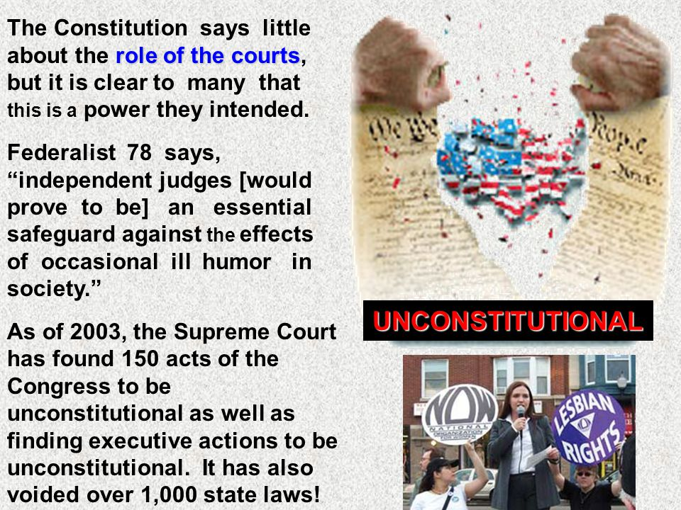 The Constitution says little about the role of the courts, but it is clear to many that this is a power they intended.