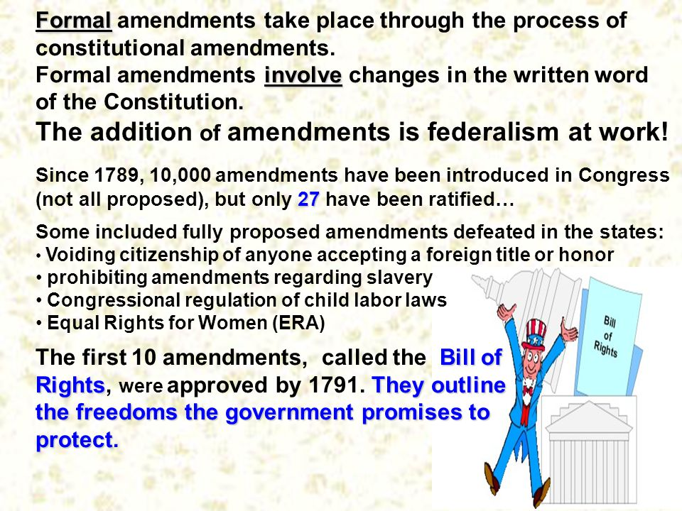 The addition of amendments is federalism at work!