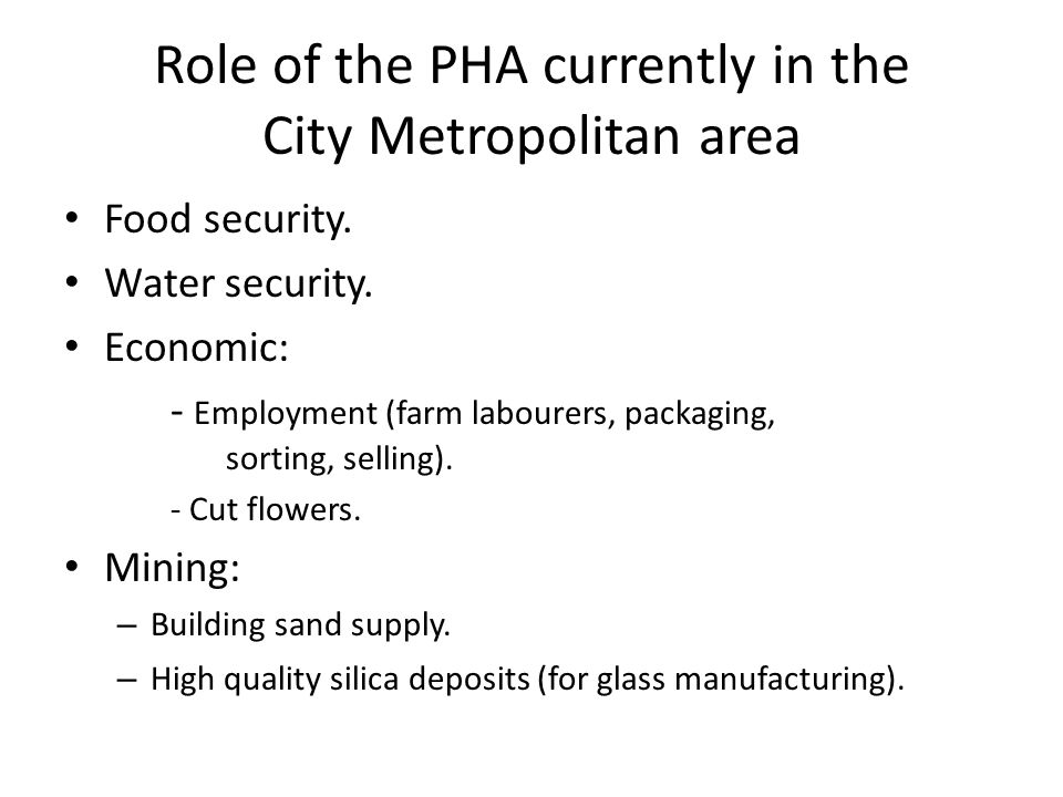 Role of the PHA currently in the City Metropolitan area