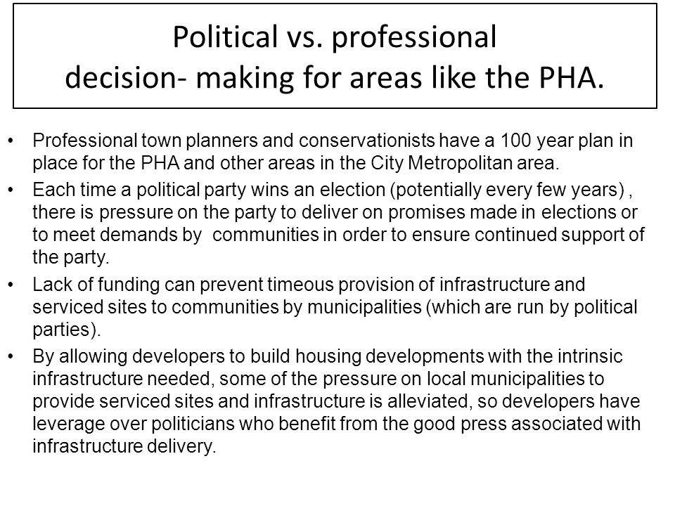 Political vs. professional decision- making for areas like the PHA.