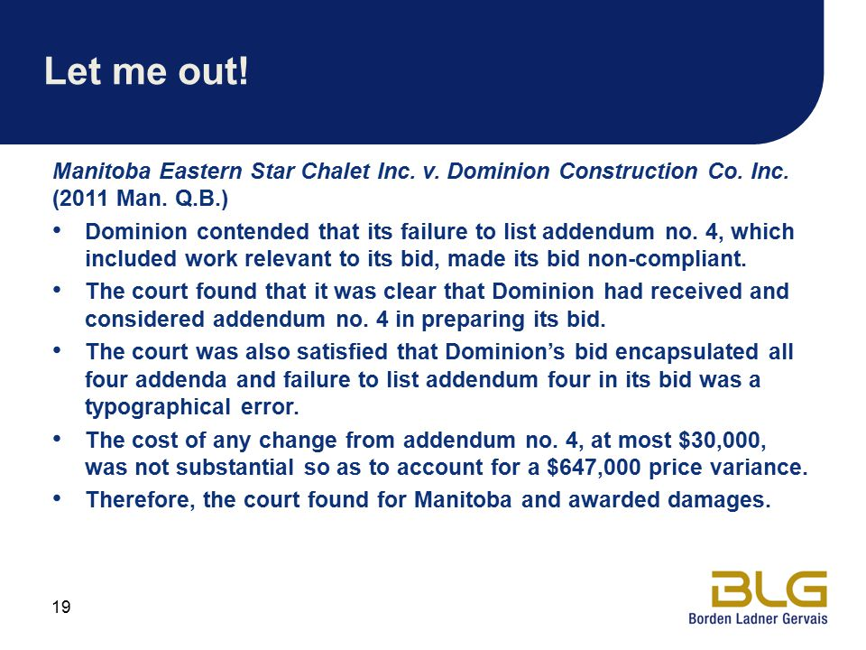 Let me out! Manitoba Eastern Star Chalet Inc. v. Dominion Construction Co. Inc. (2011 Man. Q.B.)