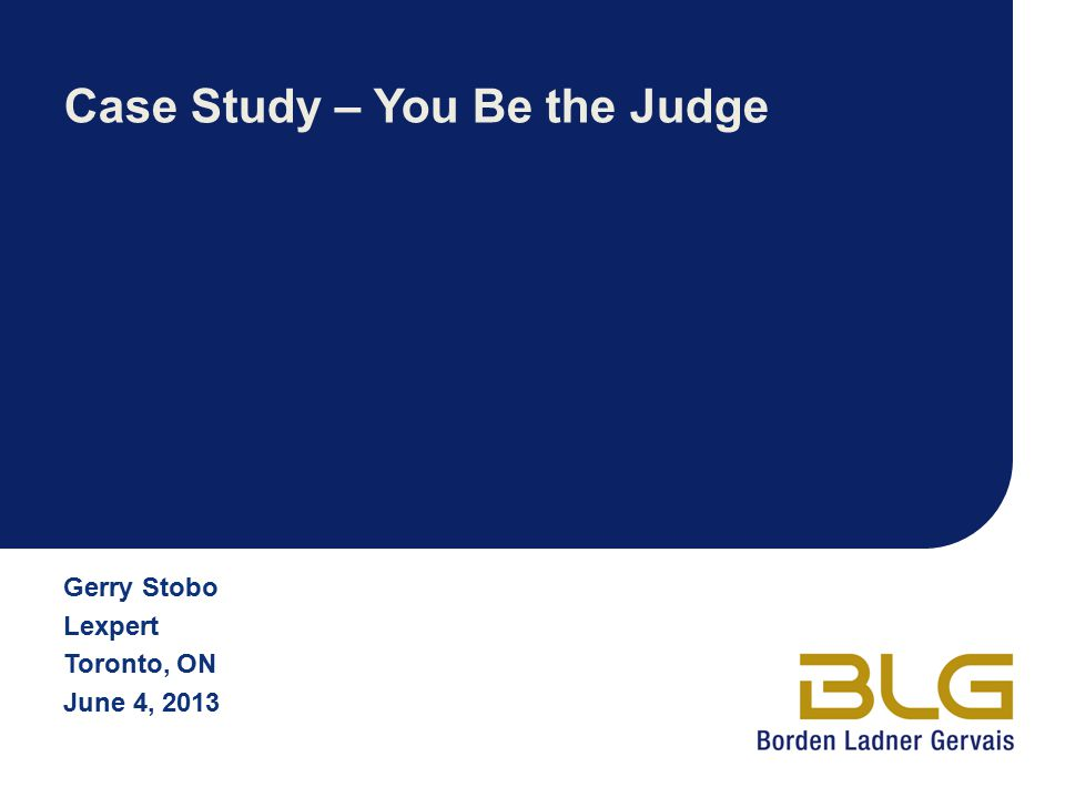 Case Study – You Be the Judge
