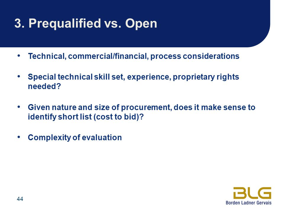3. Prequalified vs. Open Technical, commercial/financial, process considerations.