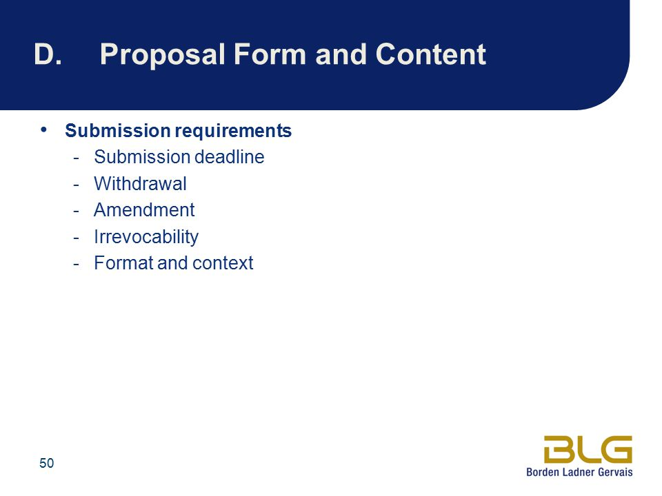 D. Proposal Form and Content