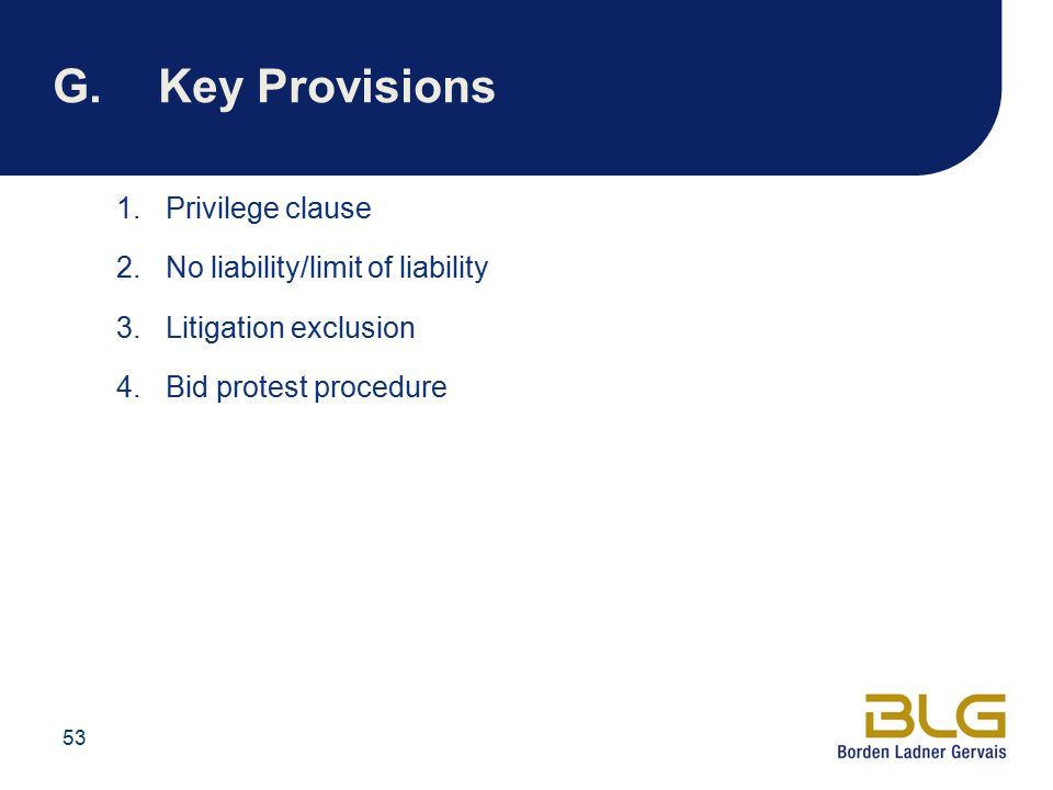 G. Key Provisions Privilege clause No liability/limit of liability