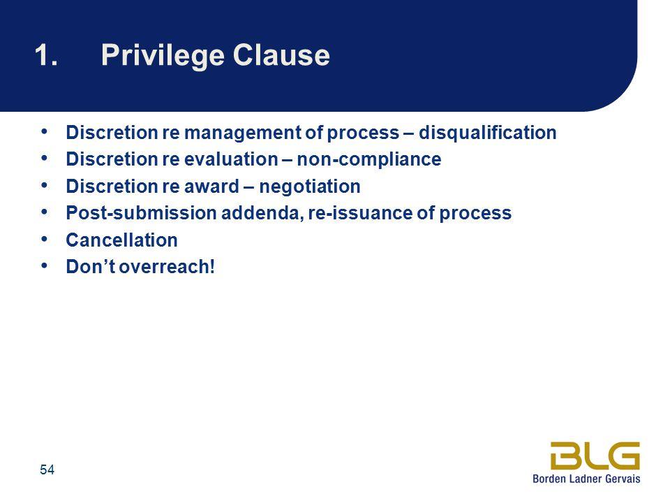1. Privilege Clause Discretion re management of process – disqualification. Discretion re evaluation – non-compliance.