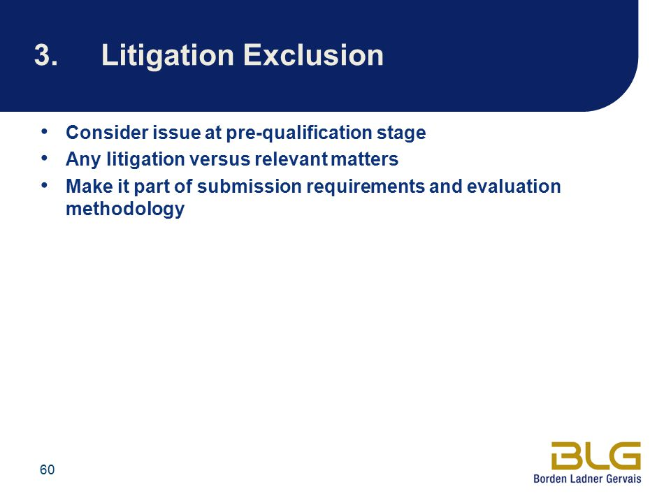 3. Litigation Exclusion Consider issue at pre-qualification stage