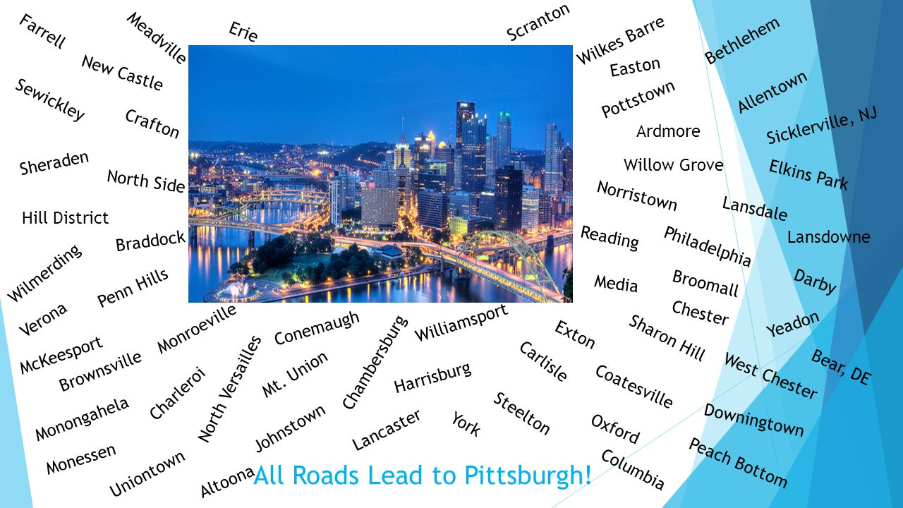 All Roads Lead to Pittsburgh!