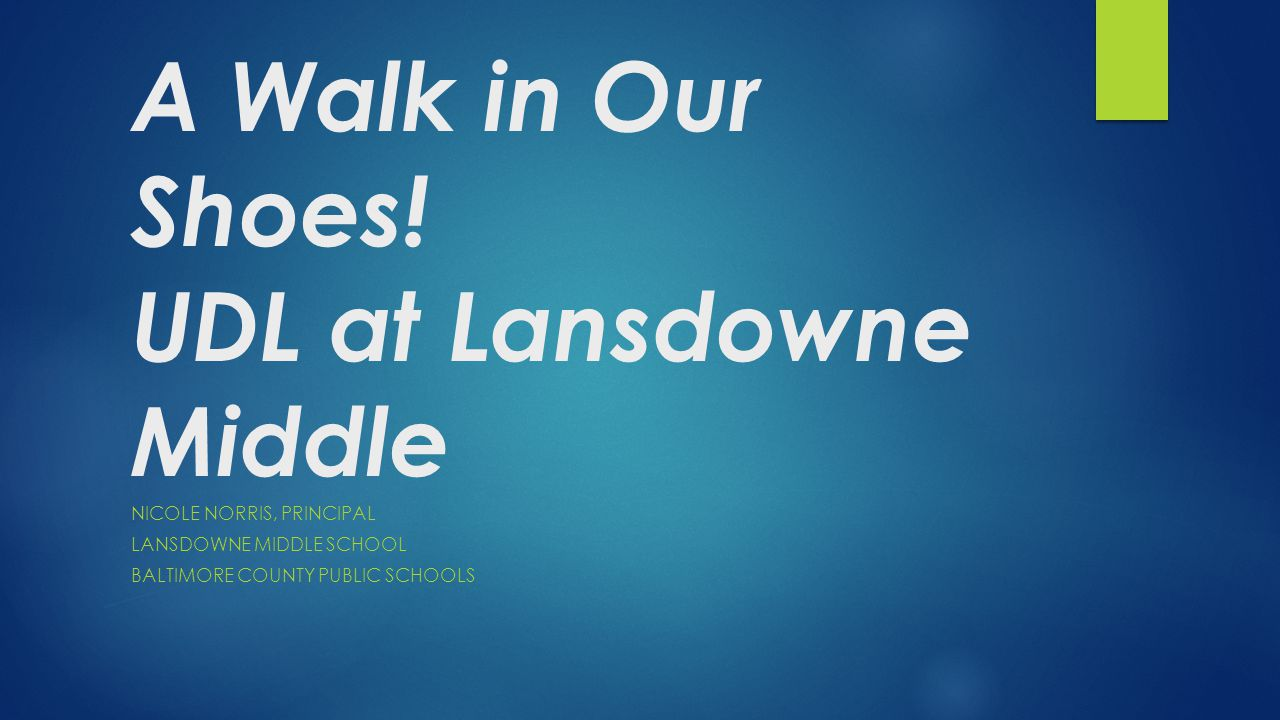 A Walk in Our Shoes! UDL at Lansdowne Middle
