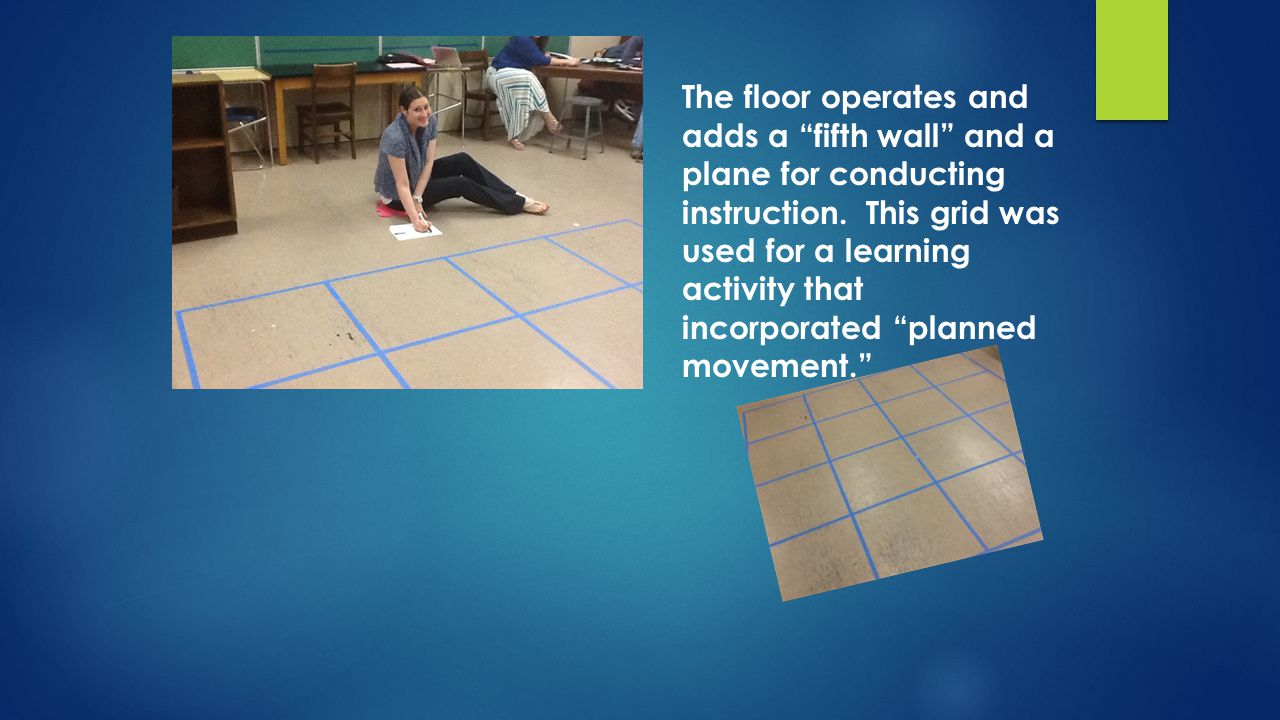 The floor operates and adds a fifth wall and a plane for conducting instruction.