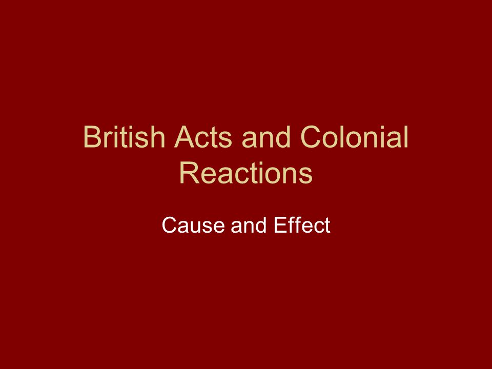 British Acts and Colonial Reactions