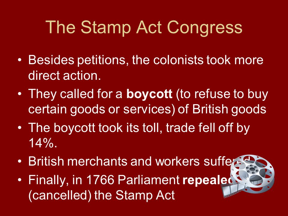 The Stamp Act Congress Besides petitions, the colonists took more direct action.