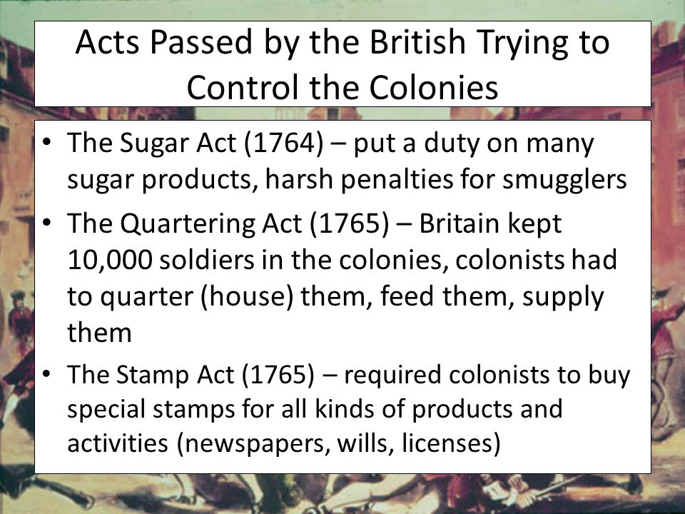 Acts Passed by the British Trying to Control the Colonies