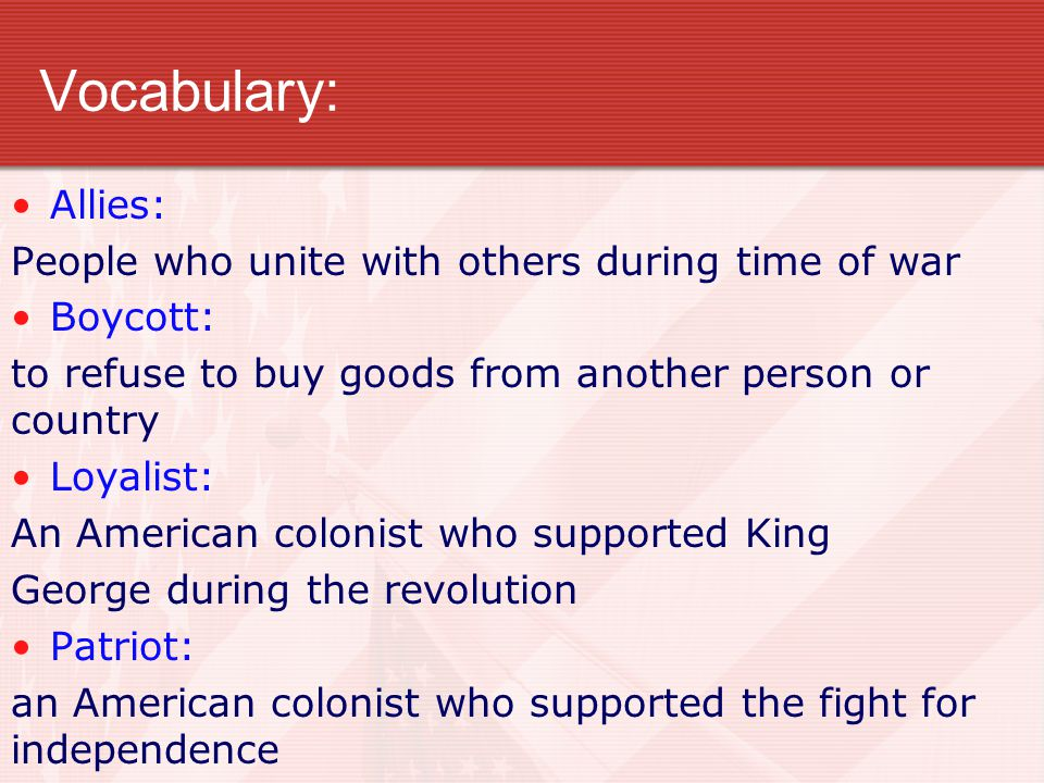Vocabulary: Allies: People who unite with others during time of war