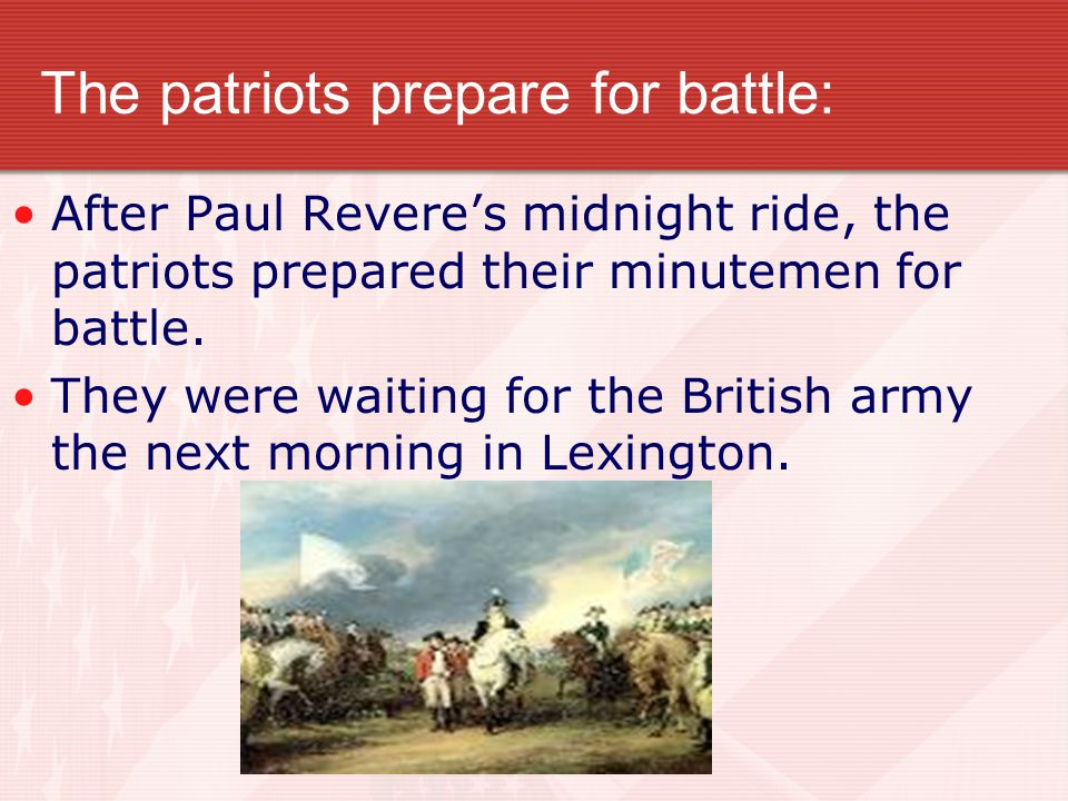 The patriots prepare for battle: