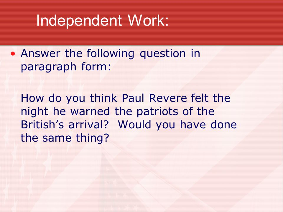 Independent Work: Answer the following question in paragraph form: