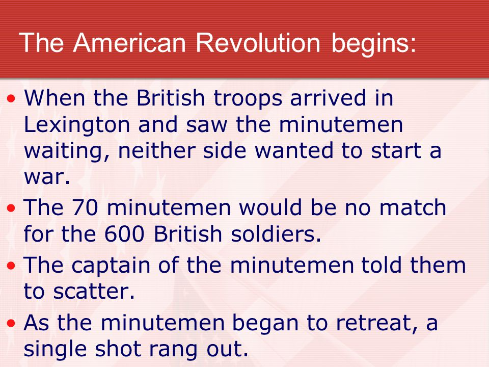 The American Revolution begins: