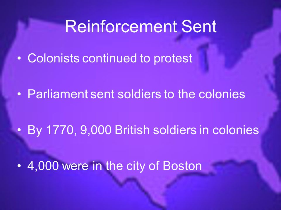 Reinforcement Sent Colonists continued to protest
