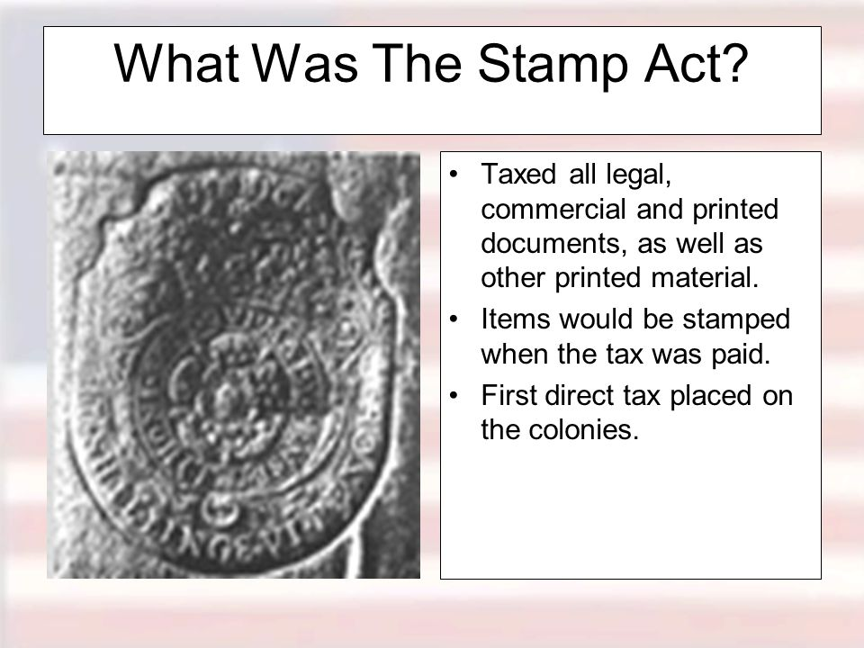 What Was The Stamp Act Taxed all legal, commercial and printed documents, as well as other printed material.