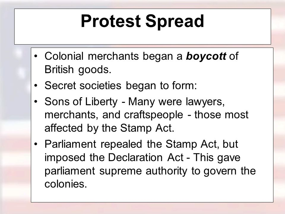 Protest Spread Colonial merchants began a boycott of British goods.