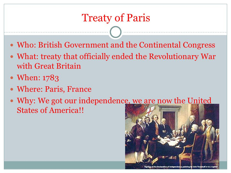 Treaty of Paris Who: British Government and the Continental Congress