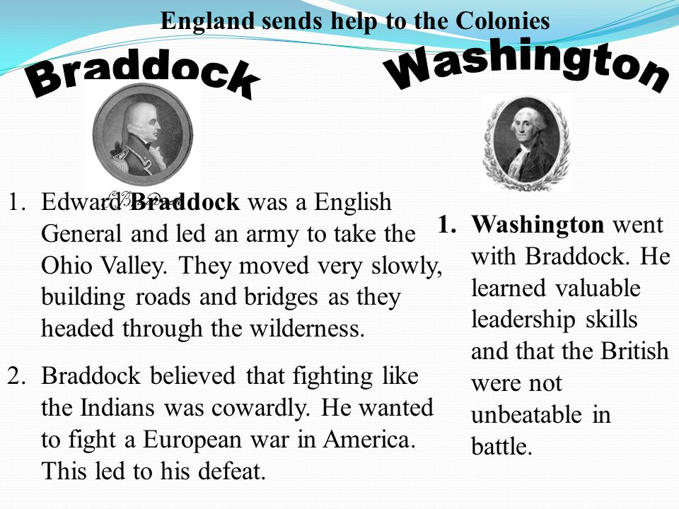 Washington Braddock England sends help to the Colonies