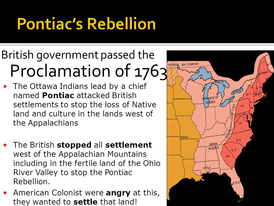 Pontiac's Rebellion British government passed the Proclamation of 1763