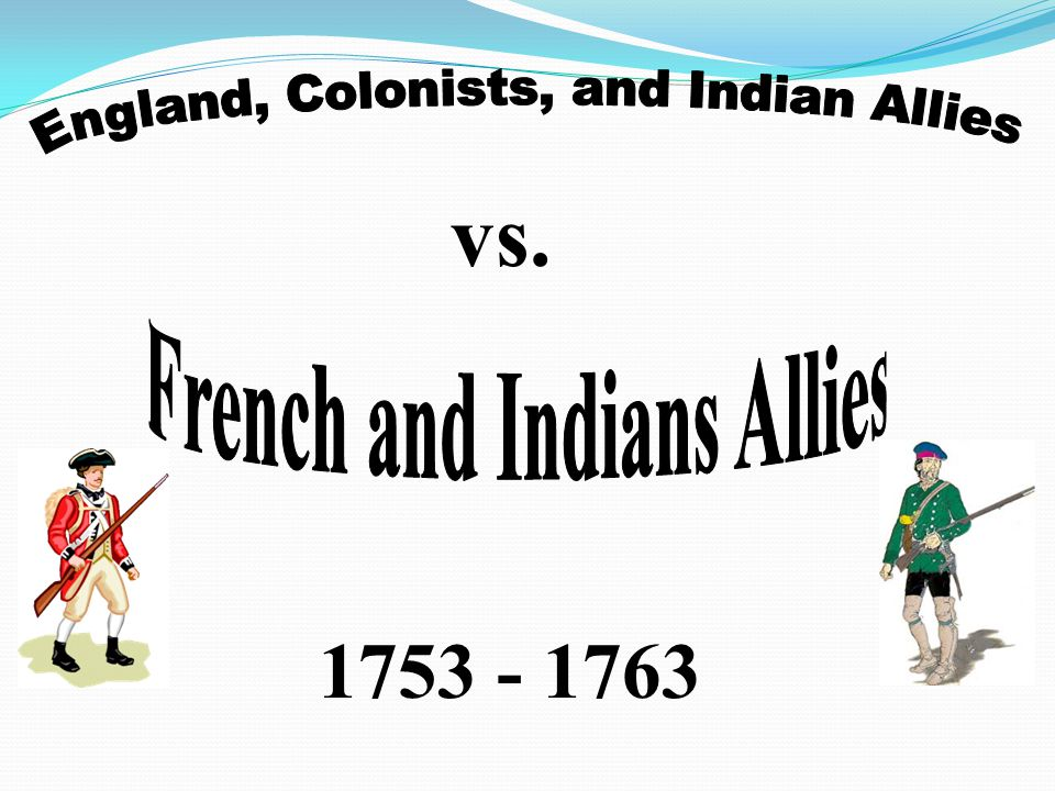 French and Indians Allies
