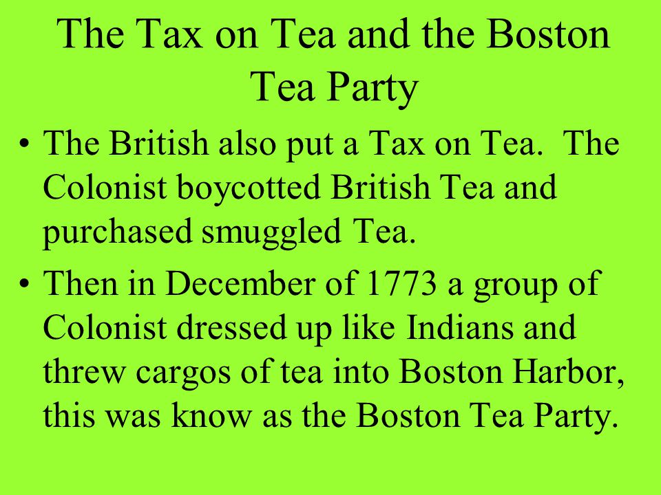 The Tax on Tea and the Boston Tea Party