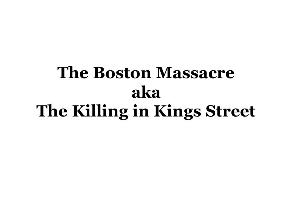 The Boston Massacre aka The Killing in Kings Street
