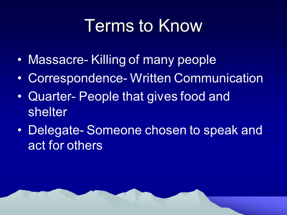 Terms to Know Massacre- Killing of many people