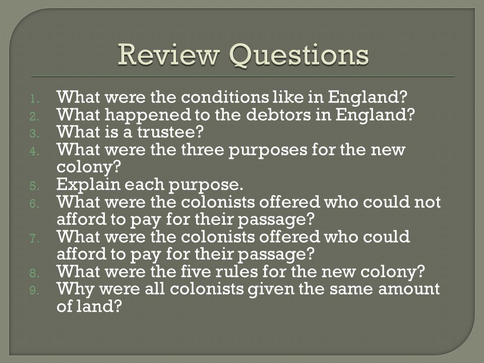Review Questions What were the conditions like in England