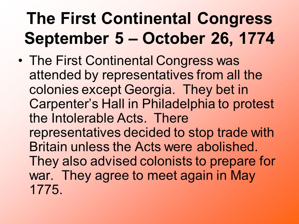 The First Continental Congress September 5 – October 26, 1774