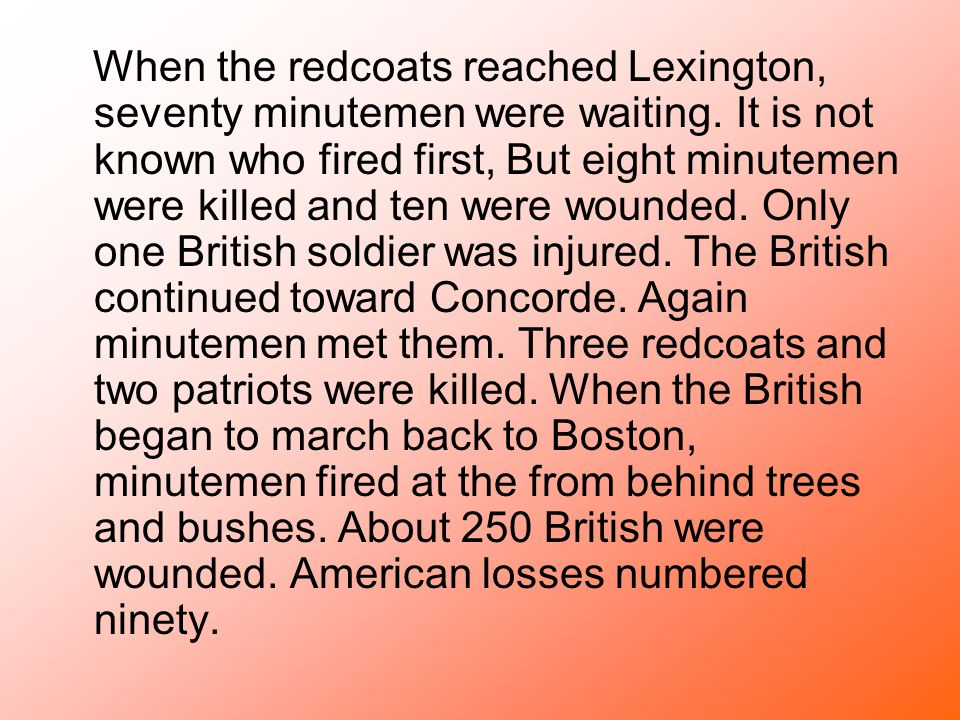 When the redcoats reached Lexington, seventy minutemen were waiting