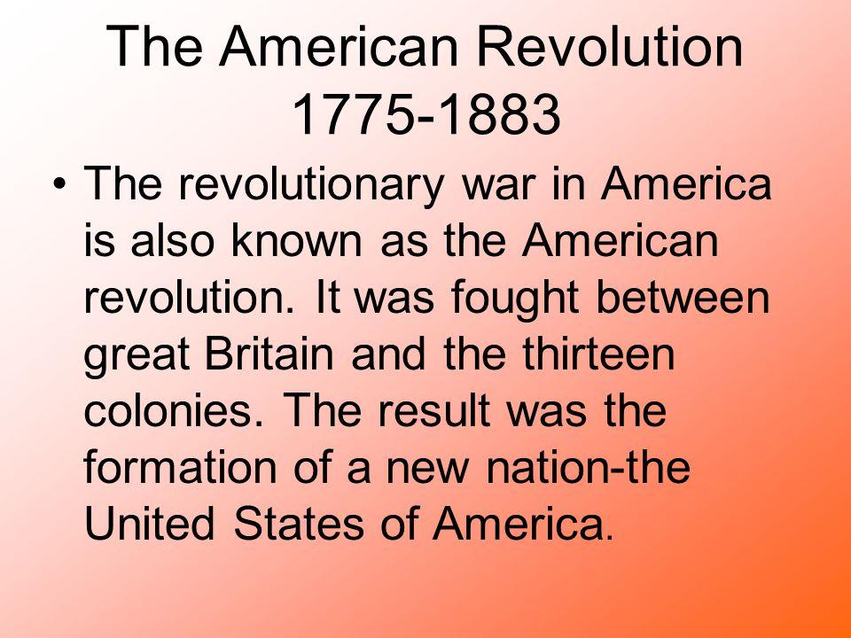 The American Revolution 1775-1883