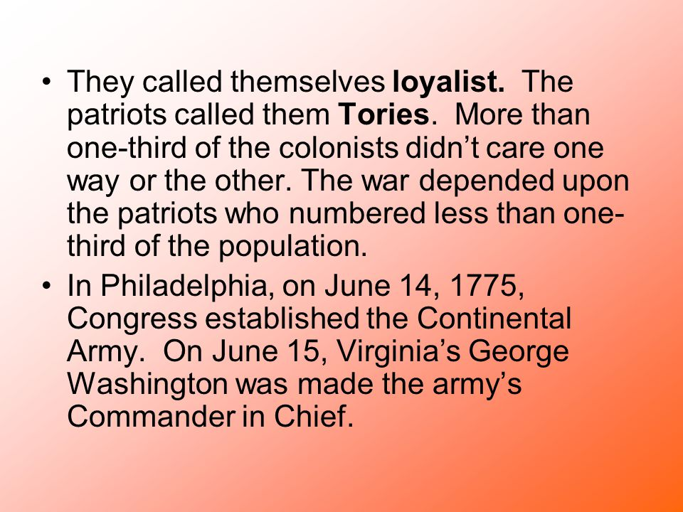 They called themselves loyalist. The patriots called them Tories