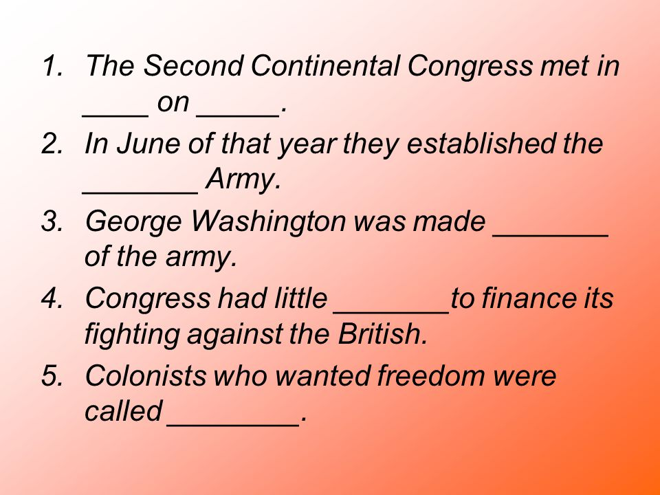 The Second Continental Congress met in ____ on _____.